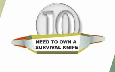 10 Reasons Why You Need to Have a Survival Knife