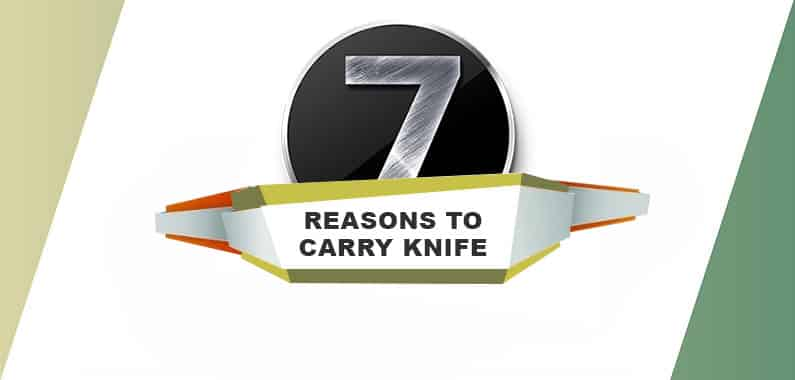 7 reasons to carry knife