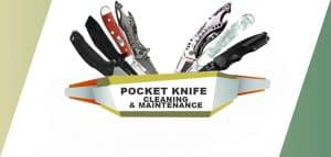 How to Clean and Maintain Pocket Knife