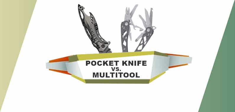 Pocket Knife vs Multitool: Which One You Should Carry?