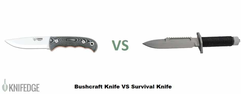 BushCraft Knife vs Survival Knife